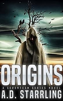 Origins (A Seventeen Series Novel Book 5) by [Starrling, AD]
