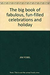 The big book of fabulous, fun-filled celebrations and holiday crafts