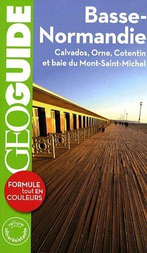Basse Normandie: Calvados. Orne. Cotentin et baie du Mont-Saint-Michel de Boscq.Laurent (2012) Broché