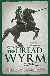 The Dread Wyrm (Traitor Son Cycle 3) by Miles Cameron (2016-09-08)