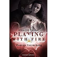 Playing with Fire: Feurige Versuchung