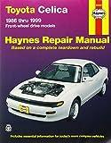 Toyota Celica FWD Automotive Repair Manual: 1986-1999 (Haynes Automotive Repair Manuals)