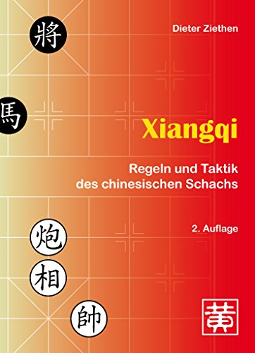 Xiangqi: Regeln und Taktik des chinesischen Schachs