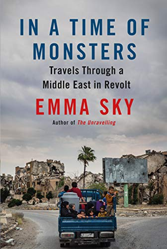 In A Time Of Monsters: Travels Through a Middle East in Revolt (English Edition)
