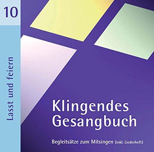 Klingendes Gesangbuch 10 - Lasst uns feiern: Kirchenlieder zum Mitsingen - Für Kinder- und Jugendgottendienste (Gesangbücher Feier)