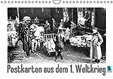 Postkarten aus dem 1. Weltkrieg (Wandkalender 2018 DIN A4 quer): Der 1. Weltkrieg: Deutsche Truppen im Krieg (Monatskalender, 14 Seiten ) (CALVENDO Wissen) [Kalender] [Apr 01, 2017] CALVENDO, k.A.