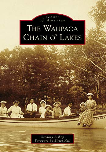 The Waupaca Chain o' Lakes (Images of America) (English Edition)