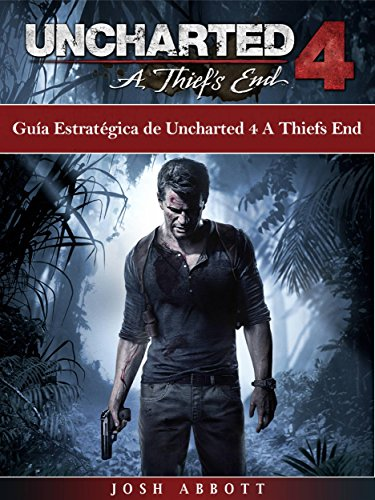 Guía Estratégica De Uncharted 4 A Thiefs End