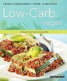 Low-Carb vegan. - 40 Rezepte ohne tierische Lebensmittel - Franca Mangiameli