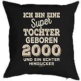 Sprüche-Kissen zum 18 Geburtstag - Geschenk-Idee Dekokissen Jahrgang 2000 : ..super Tochter geboren 2000 ... -- Geburtstag 18 Kissen Farbe: schwarz