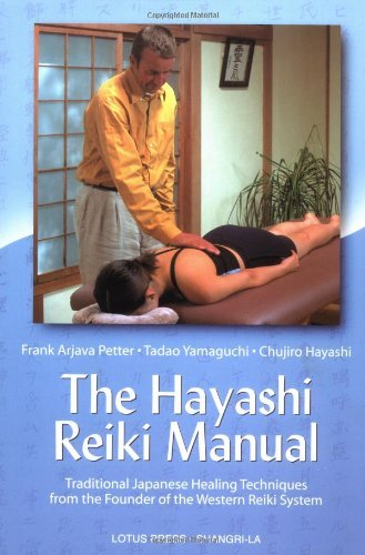 The Hayashi Reiki Manual: Traditional Japanese Healing Techniques from the Founder of the Western Reiki System by Frank Arjava Petter (2003-08-26)