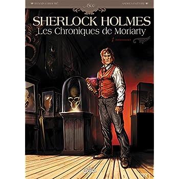 Sherlock Holmes - Les Chroniques de Moriarty T01: Renaissance