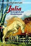 """Julia - Reiterglück mit Hindernissen (Die """"Julia""""-Pferde-Reihe, Band 3)"""