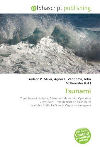Tsunami: Tremblement de terre, Glissement de terrain, Opération Crossroads, Tremblement de terre du 26 décembre 2004, La Grande Vague de Kanagawa