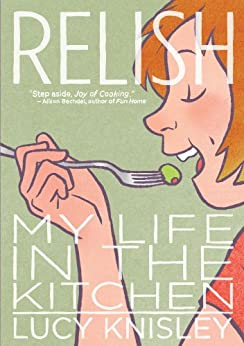 Relish: My Life in the Kitchen by [Knisley, Lucy]
