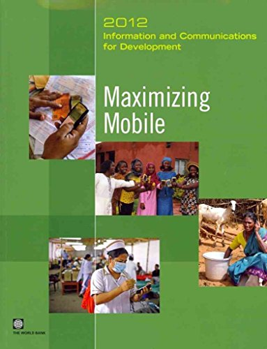 information-and-communications-for-development-2012-maximizing-mobile-by-author-world-bank-published