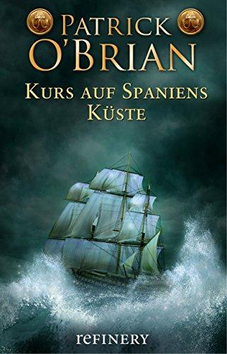 kurs-auf-spaniens-kste-historischer-roman-die-jack-aubrey-serie-1