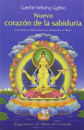 Nuevo Corazan de la Sabiduraa: Enseaanzas Profundas del Corazan de Buda por Gueshe Kelsang Gyatso