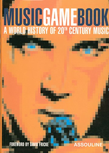 MUSIC GAME BOOK - A WORLD HISTORY OF 20TH CENTURY MUSIC
