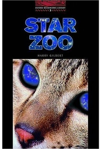 The Oxford Bookworms Library: Stage 3: 1,000 Headwords: The Star Zoo (oxford Bookworms Elt)