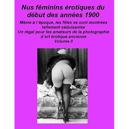 Nus féminins érotiques du début des années 1900 Volume II