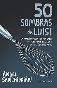 50 sombras de Luisi par Ángel Sanchidrián