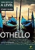 Othello: York Notes for A-Level 2015 (York Notes Advanced)