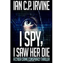 I Spy, I Saw Her Die: A gripping, page-turning murder mystery conspiracy crime thriller