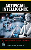 Artificial Intelligence: VOLUME II (AI Course Book 2)
