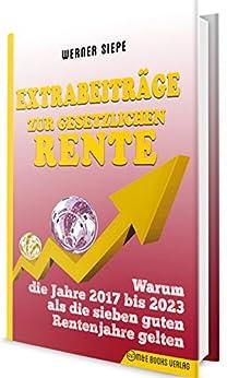 extrabeitrge-zur-gesetzlichen-rente-warum-die-jahre-2017-bis-2023-als-die-sieben-guten-rentenjahre-gelten