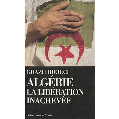 Algérie : la libération inachevée (Textes à l'appui)