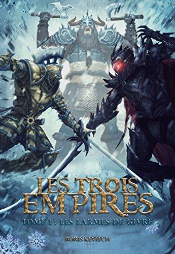 Les Trois Empires: Les Larmes de Givre par Boris Kevitch
