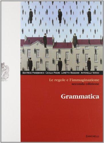 Le regole e l'immaginazione. Grammatica. Per le Scuole superiori. Con espansione online