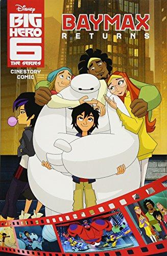Disney Big Hero 6: The Series: Baymax Returns Cinestory Comic (Big Hero 6-comic)