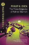 The Three Stigmata of Palmer Eldritch (S.F. MASTERWORKS)