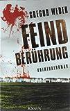 Gregor Weber: Feindberührung