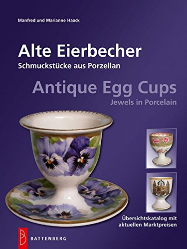 Preisvergleich Produktbild Alte Eierbecher: Schmuckstücke aus Porzellan