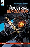 The Industrial Revolution (Campfire Graphic Novels)