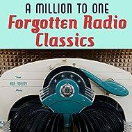 A Million to One: Forgotten Radio Classics