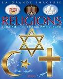 Les religions - Judaïsme, christianisme, islam