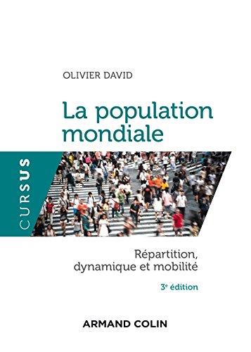 La population mondiale - Répartition, dynamique et mobilité - 3e édition