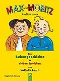 Max und Moritz: Eine Bubengeschichte in sieben Streichen - Wilhelm Busch