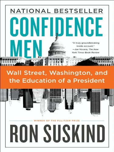 Confidence Men: Wall Street, Washington, and the Education of a President por Ron Suskind