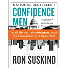 Confidence Men: Wall Street, Washington, and the Education of a President (English Edition)