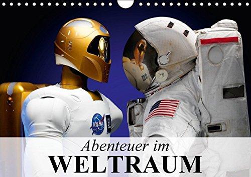 Abenteuer im Weltraum (Wandkalender 2017 DIN A4 quer): Interessante und spannende Bilder aus dem Weltall (Monatskalender, 14 Seiten ) (CALVENDO...