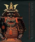Armure du guerrier - Armures samouraï de la collection Ann et Gabriel Barbier-Mueller de Morihiro Ogawa