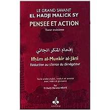 Pensee et action d'el hadji malick sy (t.III) : reduction au silence du denegateur (ifham al-munkir