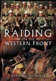 Raiding on the Western Front by Anthony Saunders (2012-07-19)