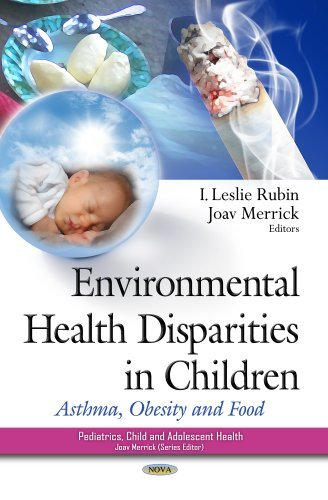 Environmental Health Disparities in Children: Asthma, Obesity and Food (Pediatrics, Child and Adolescent Health) (2013-11-16)