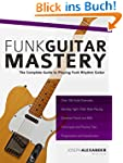 Funk Guitar Mastery: The Complete Gui...